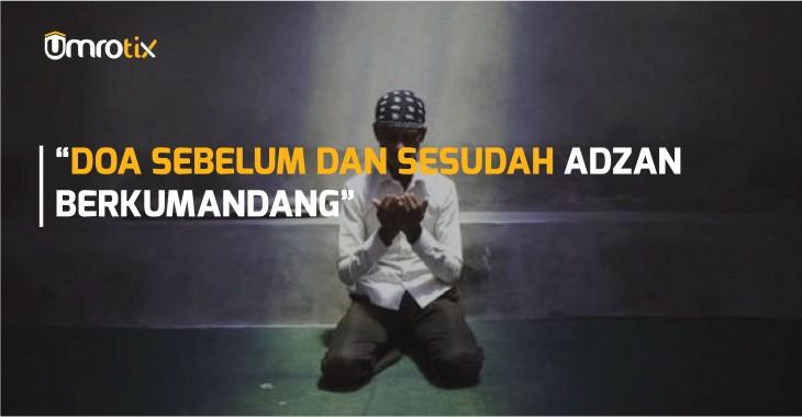 Doa Sebelum Adzan, Doa sesudah adzan, adzan, sholat wajib